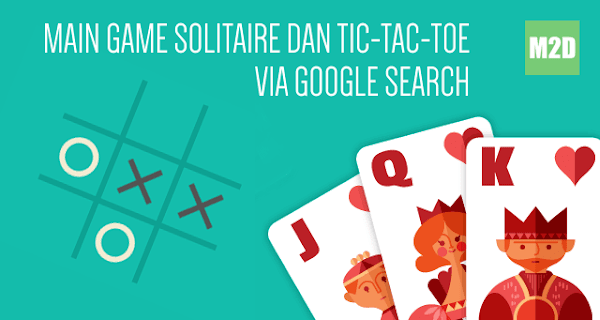 Main Solitaire dan Tic Tac Toe di Google Search