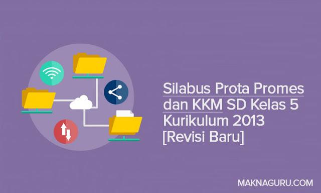Silabus Prota Promes dan KKM SD Kelas 5 Kurikulum 2013 [Revisi Baru]