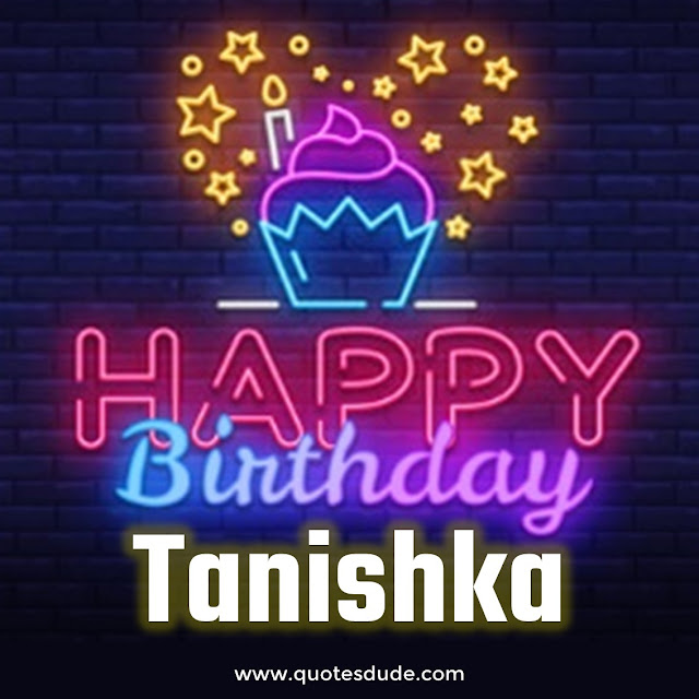 Happy Birthday Tanishka Cake, Images and Quotes