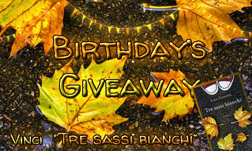Birthday's Giveaway: Tre sassi bianchi