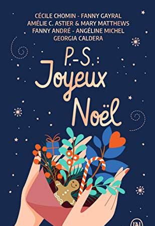 PS Joyeux Noël de Cécile Chomin- Fanny Gayral- AmélieC Astier & Mary Matthews- Fanny André- Angéline Michel et Georgia Caldera