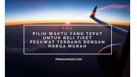 Pilih Waktu Yang Tepat Untuk Beli Tiket Pesawat Terbang