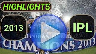 2013 IPL Matches Highlights Online