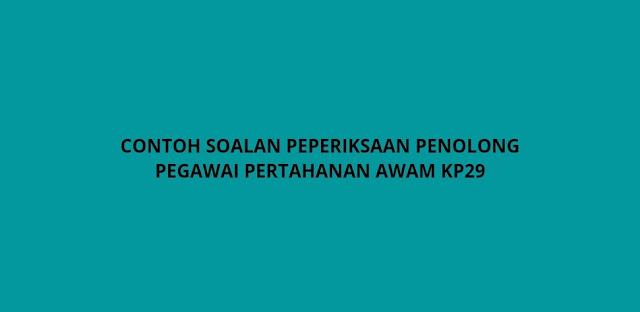 Contoh Soalan Peperiksaan Penolong Pegawai Pertahanan Awam KP29 (2021)