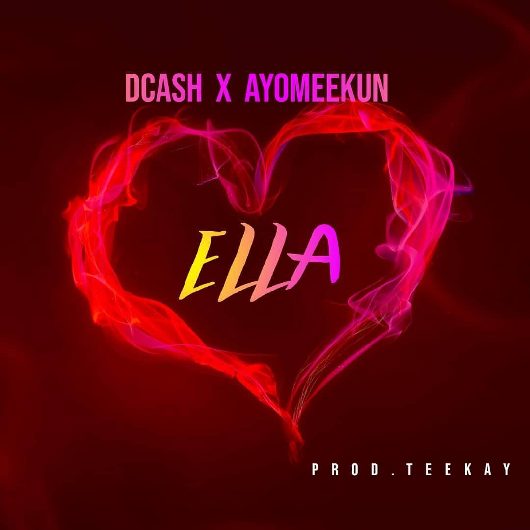 [Music] Dcash ft Ayomeekun - Ella