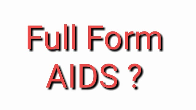 What is Full Form of AIDS ? What doesAIDS stands for ?