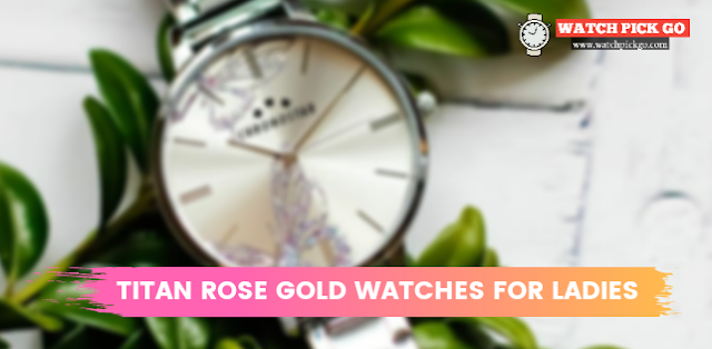 Best 7 Top Titan Rose Gold Watches for Ladies India (2020)
