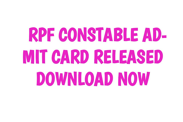 RPF 2019 - Constable (Ancillary) PMT/ PET Admit Card Download||RPF Admit Card 2019 - 2020 Constable Exam Date Online Download
