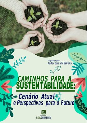 Caminhos para a Sustentabilidade: Cenário Atual e Perspectivas para o Futuro