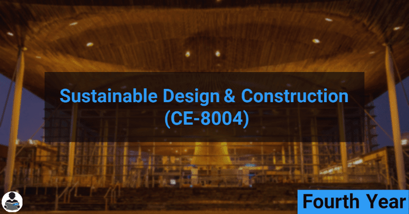 Sustainable Design & Construction (CE-8004) RGPV notes CBGS Bachelor of engineering
