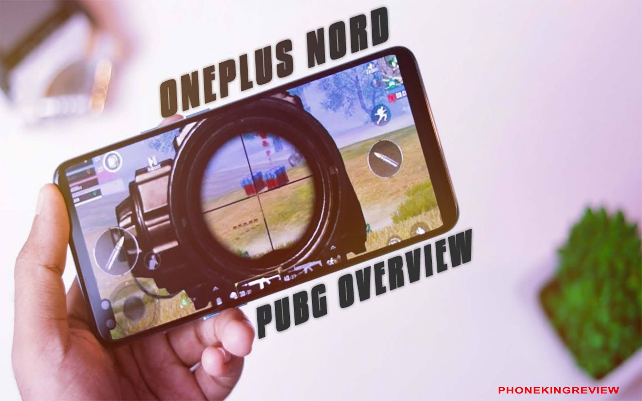 oneplus nord pubg review