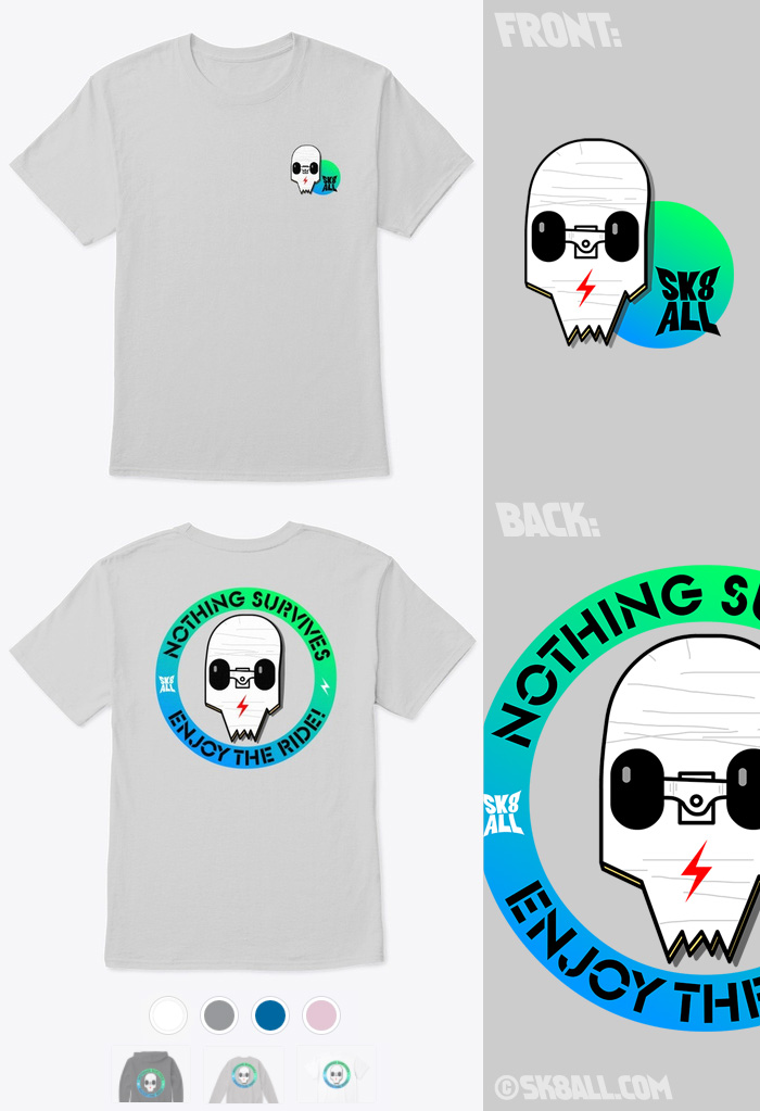 Sk8 All tshirt: Nothing Survives, Enjoy the Ride