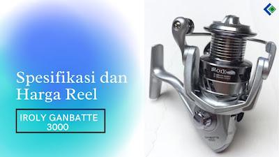 Spesifikasi dan Harga Reel IROLY GANBATTE 3000