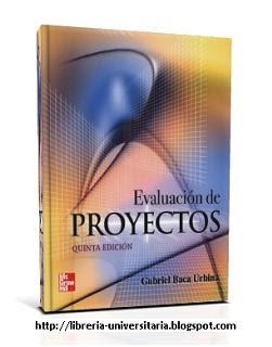 Evaluacion de proyectos gabriel baca urbina 5ta edicion