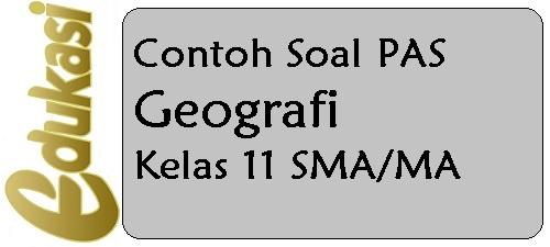 Contoh Soal PAS Geografi Kelas 11 SMA
