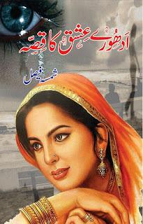 Urdu Novel Adhooray Ishq Ka Qissa by Shamsa Faisal Download in PDF
