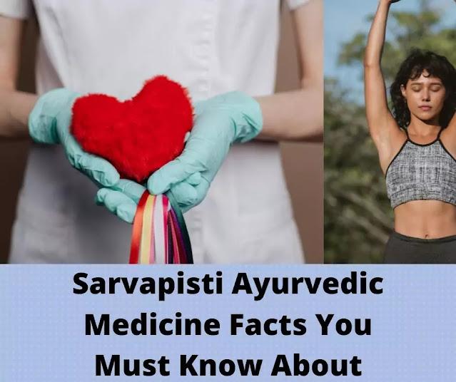Sarvapisti Medicine Facts