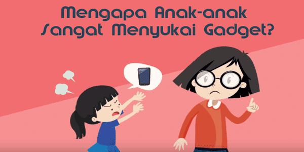 mengapa anak-anak sangat menyukai gadget