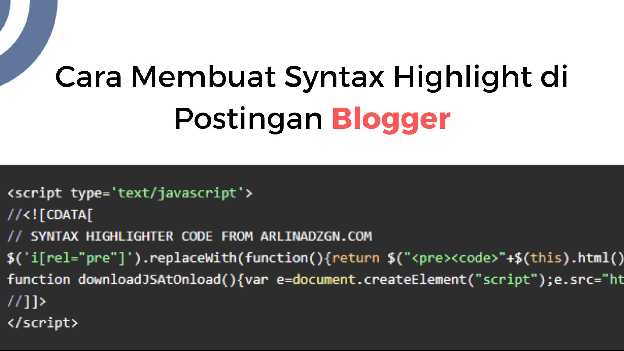 Membuat Kotak Kode / Script Syntax Highlight di Postingan Blog