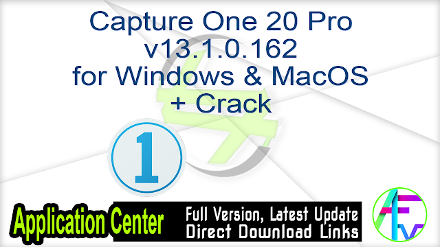 Capture One 20 Pro v13.1.0.162 for Windows & MacOS + Crack