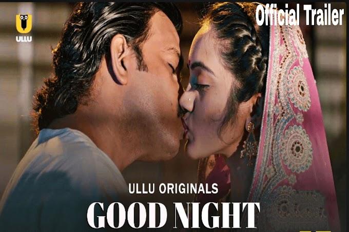 Good Night Official Trailer - AHtness Celebs