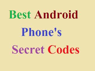 Android Phone के महत्वपूर्ण सीक्रेट कोड्स