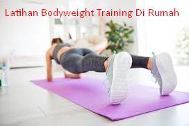 Latihan Bodyweight Training Di Rumah
