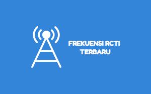 RCTI merupakan stasiun televisi swasta Indonesia yang pertama [September 2019] Frekuensi RCTI Terbaru MPEG2 MPEG4 HD Mhz