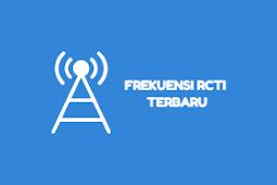 [September 2019] Frekuensi RCTI Terbaru MPEG2 MPEG4 HD Mhz