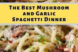 The Best Mushroom and Garlic Spaghetti Dinner