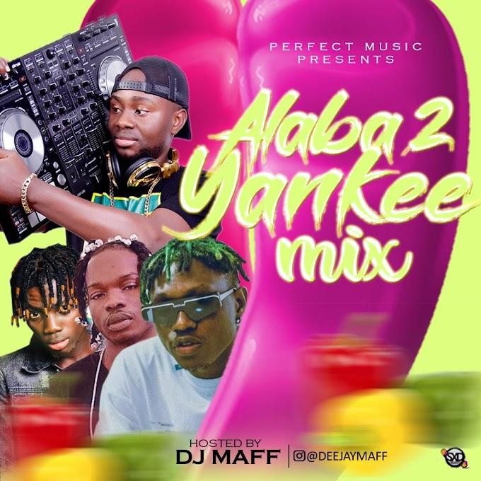 Mixtape: Dj Maff Alaba 2 Yankee