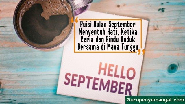 Puisi Bulan September Menyentuh Hati, Ketika Ceria dan Rindu Duduk Bersama di Masa Tunggu