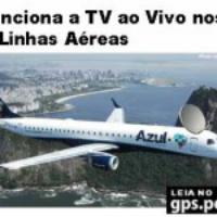 Como funciona a TV ao vivo nos voos da Azul linhas aéreas