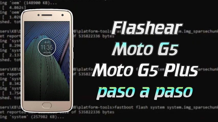 Flashear, cargar firmware original Moto G5 y Moto G5 Plus paso a paso