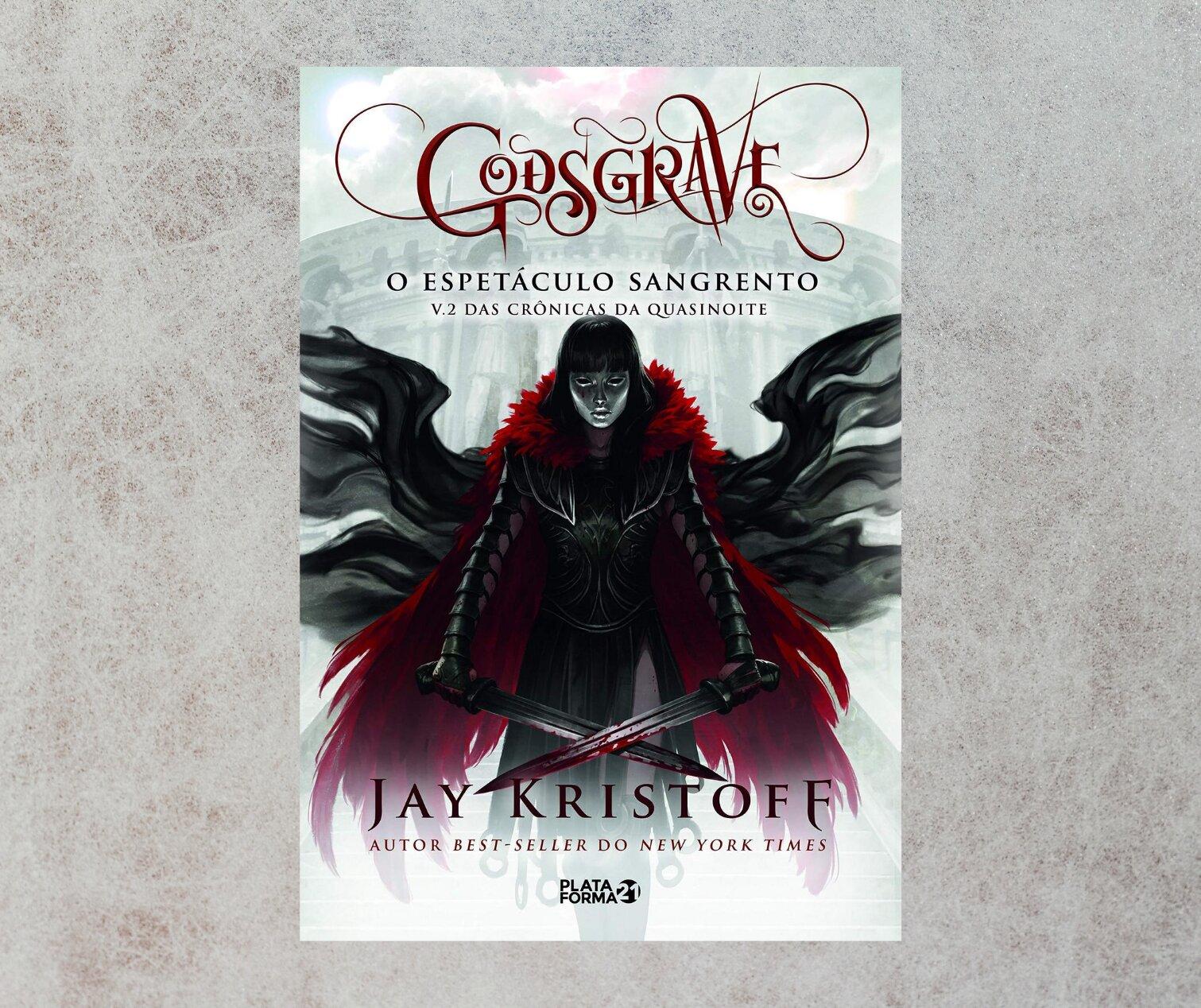 Resenha: Godsgrave, o espetáculo sangrento, de Jay Kristoff