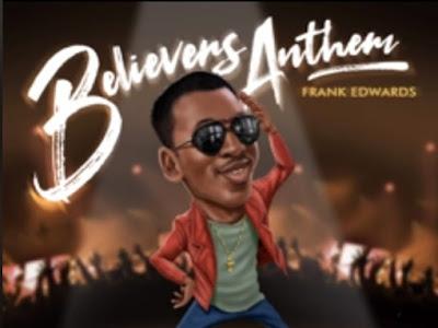 [Gospel] Frank Edwards _ Believers Anthem