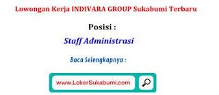 Lowongan Kerja INDIVARA GROUP Sukabumi Terbaru