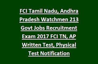 FCI Tamil Nadu, Andhra Pradesh Watchmen 213 Govt Jobs Recruitment Exam 2017 FCI TN, AP Written Test, Physical Test Notification