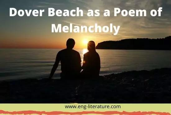 Dover Beach as a Poem of Melancholy or Despair