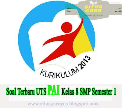 Download Soal Terbaru UTS PAI Kelas 8 SMP Semester 1 K13