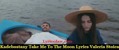 Kadebostany Take Me To The Moon Lyrics Valeria Stoica