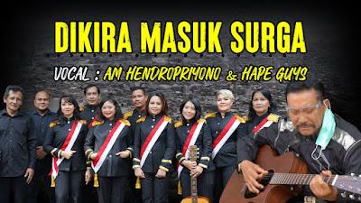 Lirik Lagu Dikira Masuk Surga - AM Hendropriyono & HAPE Guys