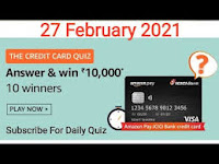 Amazon The Credit Card Quiz Answers 27-Feb-2021 Win 10,000