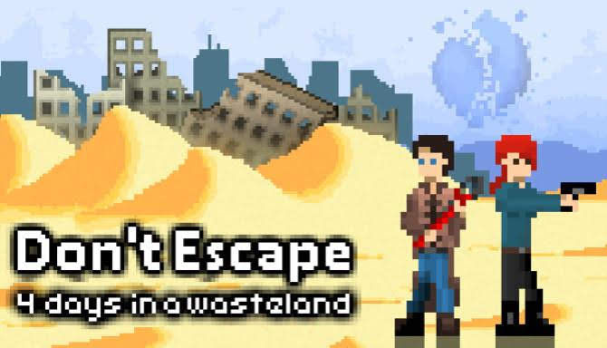 dont-escape-4-days-in-a-wasteland
