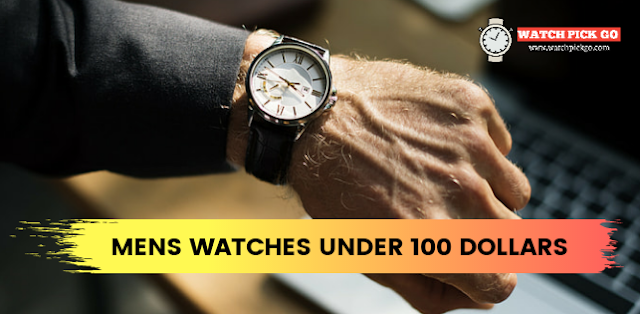 Top 5 Best Men's Watches under 100 Dollars (2020)