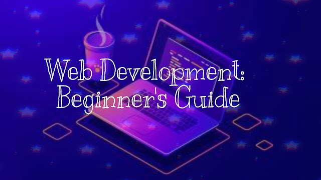 Web development beginner's guide