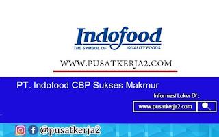 Loker Terbaru PT Indofood CBP Sukses Makmur Tbk Oktober 2020