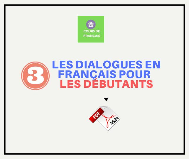 les dialogues en français pour  les débutants : 3 dialogues en français facile pdf