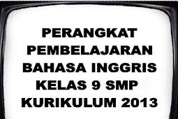 DOWNLOAD PERANGKAT PEMBELAJARAN BAHASA INGGRIS KELAS 9 SMP KURIKULUM 2013