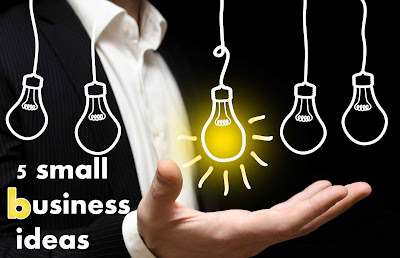 Small Business Ideas 5 for own business
